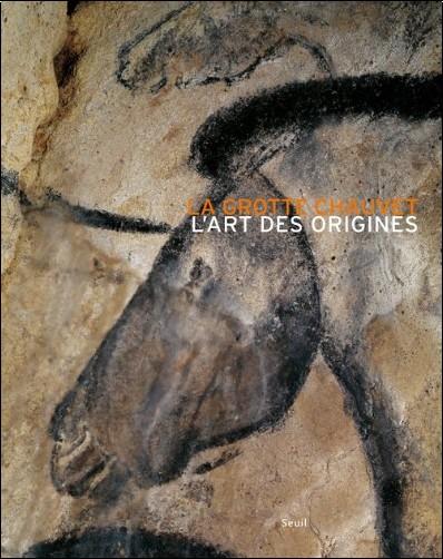 Jean Clottes - La grotte Chauvet : L'art des origines