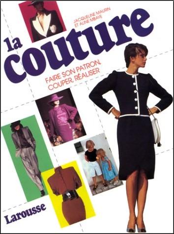 Jacqueline Maurin - La Couture. Faire son patron, couper, réaliser
