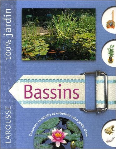 Alan Bridgewater - Bassins : Le guide indispensable pour concevoir, construire et entretenir bassins, jardins d'eau et fontaines