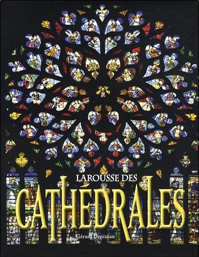 Gérard Denizeau - Larousse des cathédrales