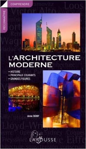 Anne Bony - L'architecture moderne