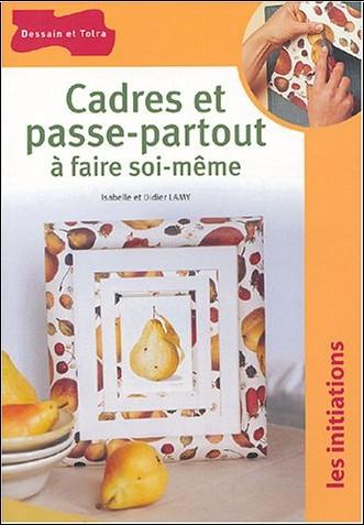 Didier Lamy - Cadres et passe-partout à faire soi-même