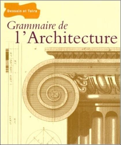 Grammaire de l 39 architecture collectif livres - Livre sur l architecture ...