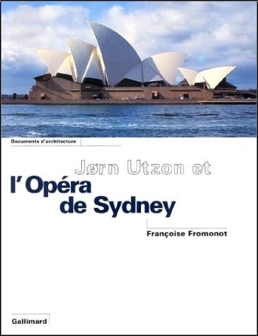 Fromonot - Jorn Utzon et l'opera de Sydney