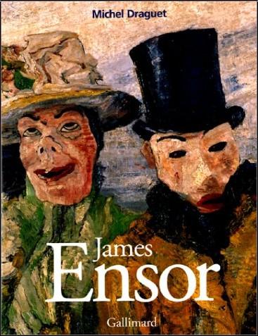 Michel Draguet - James Ensor ou la fantasmagorie