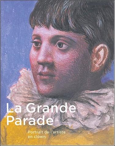 Jean Clair - La Grande Parade : Portrait de l'artiste en clown