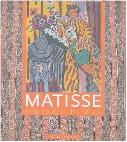 Hilary Spurling - Matisse et la couleur des tissus
