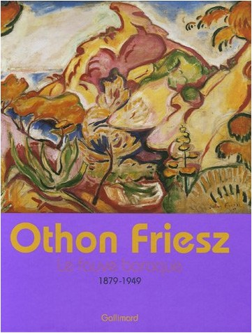 David Butcher - Othon Friesz : Le fauve baroque 1879-1949