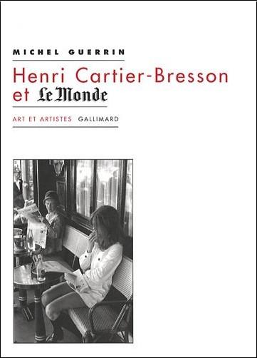 Michel Guérin - Henri Cartier-Bresson et Le Monde