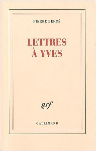 Pierre Bergé - Lettres à Yves