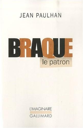 Jean Paulhan - Braque le patron