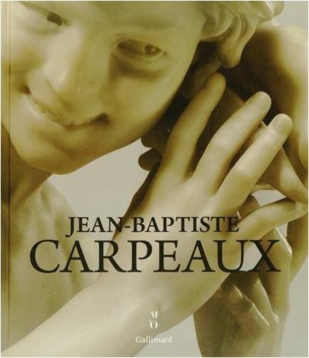 Elena Carrara - Carpeaux (1827-1875): Un sculpteur pour l'empire