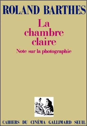 Roland Barthes - La Chambre claire : Note sur la photographie