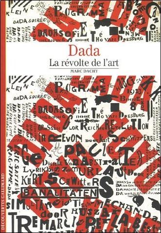 Marc Dachy - Dada : La révolte de l'art