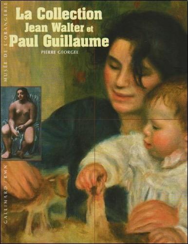Pierre Georgel - La Collection Jean Walter et Paul Guillaume