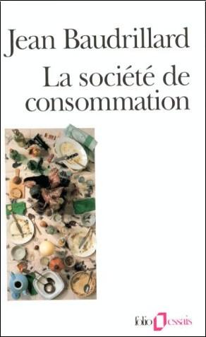 Jean Baudrillard - La société de consommation