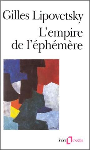 Lipovetsky - L'Empire de l'éphémère