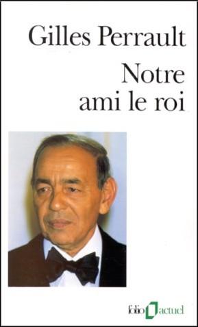 Gilles Perrault - Notre ami le roi