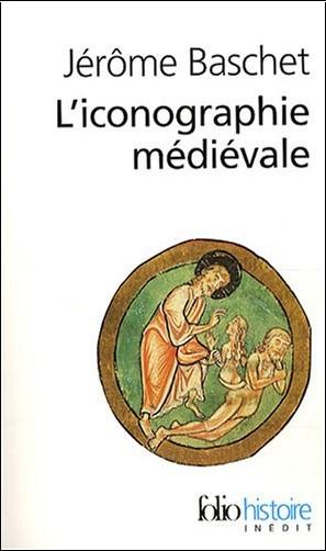 Jérôme Baschet - L'iconographie médiévale
