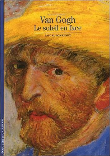 Pascal Bonafoux - Van Gogh Le soleil en face