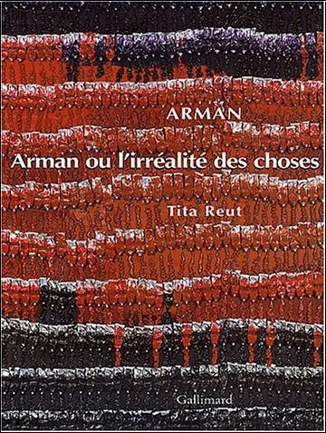 Tita Reut - Arman ou l'Irréalité des choses