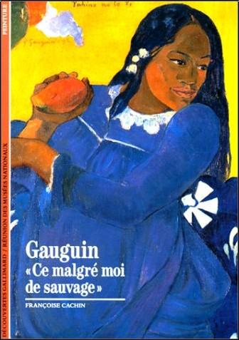 "Françoise Cachin - Gauguin : ""Ce malgré moi de sauvage"""
