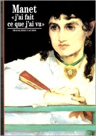 """Françoise Cachin - Manet : """"J'ai fait ce que j'ai vu"""""""