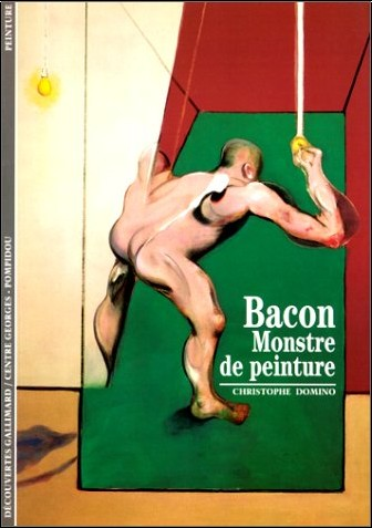 Christophe Domino - Bacon : Monstre de peinture