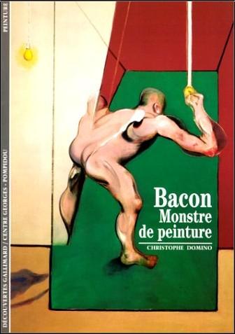 Christophe Domino - Bacon : Monstre de peinture