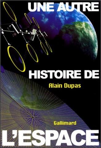 Alain Dupas - Une autre histoire de l'espace