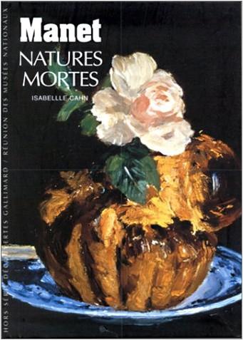 Isabelle Cahn - Manet : Natures mortes
