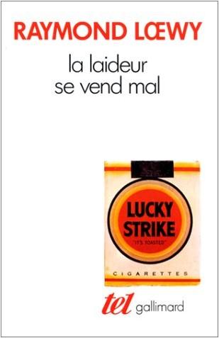 Raymond Loewy - La Laideur se vend mal