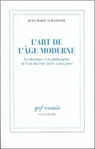 Jean-Marie Schaeffer - L'art de l'âge moderne