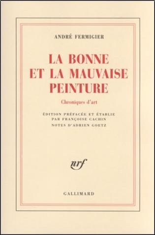 André Fermigier - La Bonne et la Mauvaise peinture