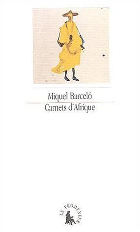 Miquel Barcelo - Carnets d'Afrique