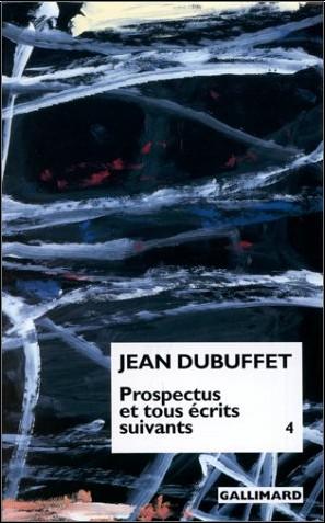 prospectus et tous crits suivants tome 4 jean dubuffet livres. Black Bedroom Furniture Sets. Home Design Ideas