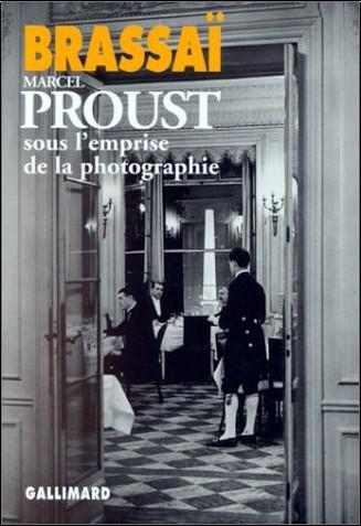 Brassaï - Marcel Proust sous l'emprise de la photographie