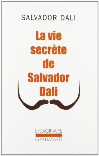 Salvador Dali - La Vie secrète de Salvador Dali