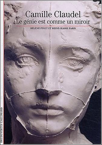 Hélène Pinet - Camille Claudel : Le génie est comme un miroir