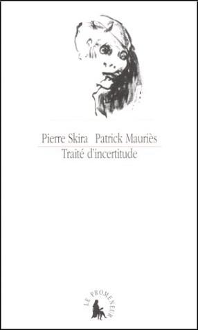 Pierre Skira - Traité d'incertitude