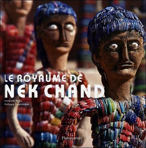 Lucienne Peiry - Le royaume de Nek Chand