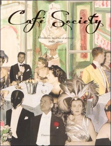 Thierry Coudert - Café Society : Mondains, mécènes et artistes, 1920-1960