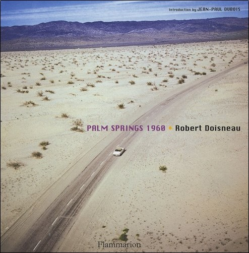 Robert Doisneau - Palm Springs 1960 : Robert Doisneau