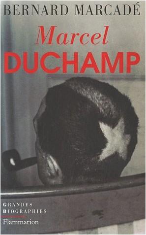 Bernard Marcadé - Marcel Duchamp : La vie à crédit