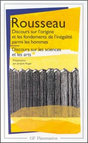 Jean-Jacques Rousseau - Discours sur l'origine et les fondements de l'inégalité parmi les hommes - Discours sur les sciences et les arts