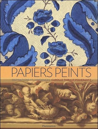 Carolle Thibaut-Pomerantz - Papiers peints : inspirations et tendances