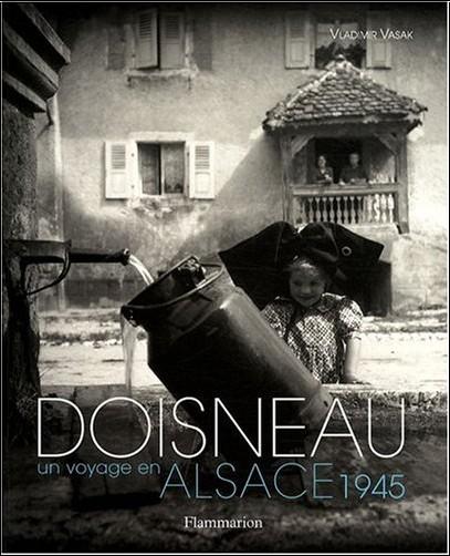 Robert Doisneau - Doisneau, un voyage en Alsace, 1945