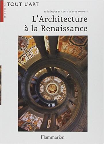 Frédérique Lemerle - L'Architecture à la Renaissance