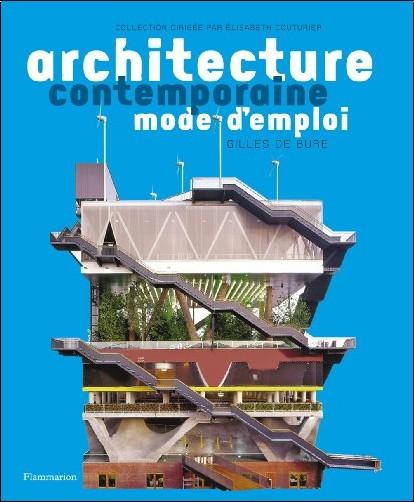 Architecture contemporaine mode d 39 emploi gilles de bure for Architecture contemporaine definition