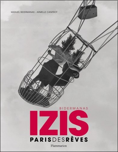 Izis Bidermanas - Paris des rêves